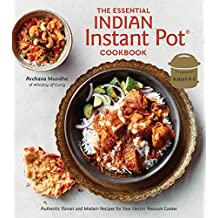 The Essential Indian Instant Pot Cookbook: Authentic Flavors and Modern Recipes for Your Electric Pressure Cooker (English Edition)