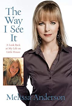 """""""Way I See It: A Look Back at My Life on Little House (English Edition)"""",作者:[Anderson, Melissa]"""
