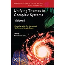 Unifying Themes In Complex Systems, Volume 1: Proceedings Of The First International Conference On Complex Systems (New England Complex Systems Institute) (English Edition)