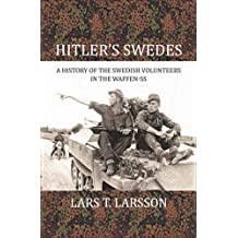 Hitler's Swedes: A History of the Swedish Volunteers in the Waffen-SS (English Edition)