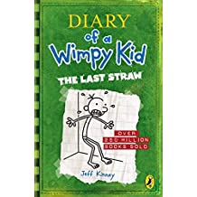 Diary of a Wimpy Kid: The Last Straw (Book 3) (English Edition)