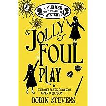 Jolly Foul Play: A Murder Most Unladylike Mystery (English Edition)