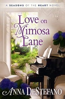 """""""Love on Mimosa Lane (A Seasons of the Heart Novel)"""",作者:[DeStefano, Anna]"""