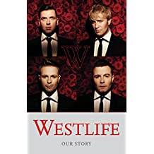 Westlife: Our Story (English Edition)