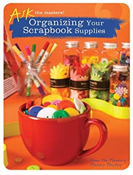 """Organizing Your Scrapbook Supplies (Ask the Masters) (English Edition)"",作者:[Memory Makers Masters]"