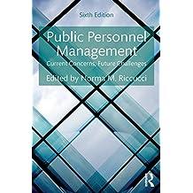 Public Personnel Management: Current Concerns, Future Challenges (English Edition)