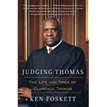 Judging Thomas: The Life and Times of Clarence Thomas (English Edition)
