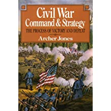 Civil War Command And Strategy: The Process Of Victory And Defeat (English Edition)