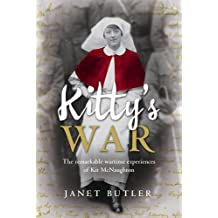 Kitty's War: The remarkable wartime experiences of Kit McNaughton (English Edition)