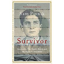 Survivor: Auschwitz, the Death March and my fight for freedom (Extraordinary Lives, Extraordinary Stories of World War Two Book 4) (English Edition)