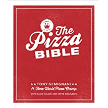 The Pizza Bible: The World's Favorite Pizza Styles, from Neapolitan, Deep-Dish, Wood-Fired, Sicil ian, Calzones and Focaccia to New York, New Haven, Detroit, and More: A Cookboo (English Edition)