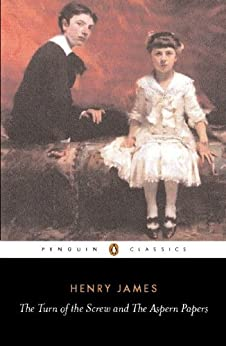 """""""The Turn of the Screw and The Aspern Papers (Penguin Classics) (English Edition)"""",作者:[James, Henry]"""