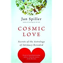 Cosmic Love: Secrets of the Astrology of Intimacy Revealed (English Edition)