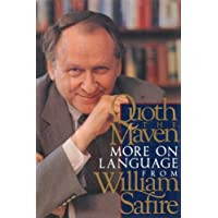 Quoth the Maven: More on Language from William Safire (English Edition)