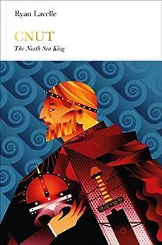"""Cnut (Penguin Monarchs): The North Sea King (English Edition)"",作者:[Lavelle, Ryan]"