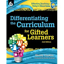 Differentiating the Curriculum for Gifted Learners (Effective Teaching in Today's Classroom) (English Edition)