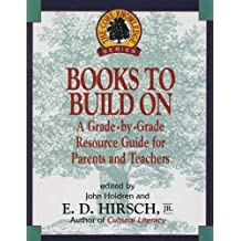 Books to Build On: A Grade-By-Grade Resource Guide for Parents and Teachers (The Core Knowledge Series) (English Edition)