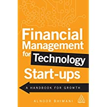 Financial Management for Technology Start-Ups: A Handbook for Growth (English Edition)