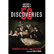A History of Medicine in 50 Discoveries (History in 50) (English Edition)