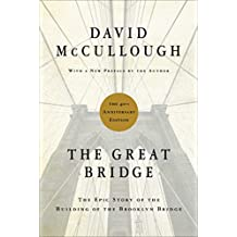 The Great Bridge: The Epic Story of the Building of the Brooklyn Bridge (English Edition)