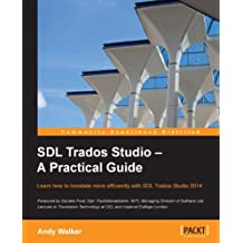 SDL Trados Studio – A Practical Guide (English Edition)