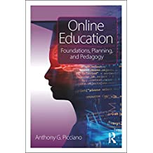 Online Education: Foundations, Planning, and Pedagogy (English Edition)