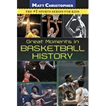 Great Moments in Basketball History (Matt Christopher) (English Edition)