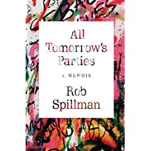 All Tomorrow's Parties: A Memoir (English Edition)