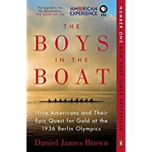The Boys in the Boat: Nine Americans and Their Epic Quest for Gold at the 1936 Berlin Olympics (English Edition)