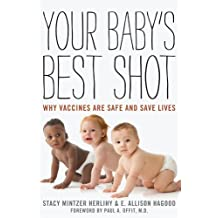 Your Baby's Best Shot: Why Vaccines Are Safe and Save Lives (English Edition)