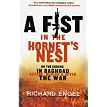 A Fist in the Hornet's Nest: On the Ground in Baghdad Before, During & After the War (English Edition)