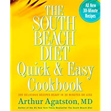 The South Beach Diet Quick and Easy Cookbook: 200 Delicious Recipes Ready in 30 Minutes or Less (English Edition)
