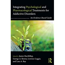 Integrating Psychological and Pharmacological Treatments for Addictive Disorders: An Evidence-Based Guide (Clinical Topics in Psychology and Psychiatry) (English Edition)