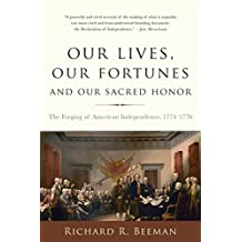 Our Lives, Our Fortunes and Our Sacred Honor: The Forging of American Independence, 1774-1776 (English Edition)