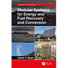 Modular Systems for Energy and Fuel Recovery and Conversion (Sustainable Energy Strategies) (English Edition)