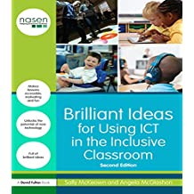 Brilliant Ideas for Using ICT in the Inclusive Classroom (nasen spotlight) (English Edition)