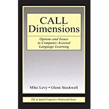 CALL Dimensions: Options and Issues in Computer-Assisted Language Learning (ESL & Applied Linguistics Professional Series) (English Edition)