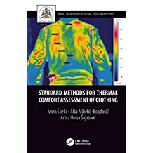 Standard Methods for Thermal Comfort Assessment of Clothing (Textile Institute Professional Publications) (English Edition)