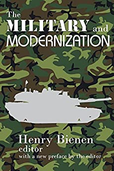 """The Military and Modernization (English Edition)"",作者:[Bienen, Henry]"
