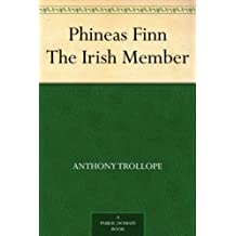 Phineas Finn The Irish Member (免费公版书) (English Edition)