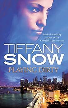 """Playing Dirty (Risky Business Book 2) (English Edition)"",作者:[Snow, Tiffany]"