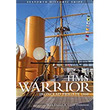 HMS Warrior: Ironclad Frigate 1860 (English Edition)