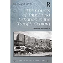 The Counts of Tripoli and Lebanon in the Twelfth Century: Sons of Saint-Gilles (Rulers of the Latin East) (English Edition)