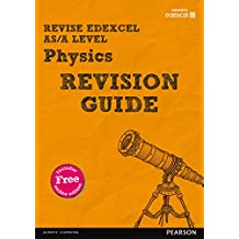 Revise Edexcel AS/A Level Physics Revision Guide (REVISE Edexcel GCE Science 2015) (English Edition)