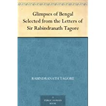 Glimpses of Bengal Selected from the Letters of Sir Rabindranath Tagore (English Edition)