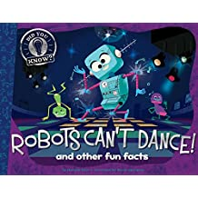 Robots Can't Dance!: and other fun facts (Did You Know?) (English Edition)