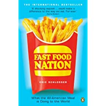 Fast Food Nation: What The All-American Meal is Doing to the World (English Edition)