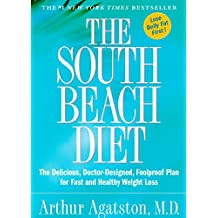 The South Beach Diet: The Delicious, Doctor-Designed, Foolproof Plan for Fast and Healthy Weight Loss (English Edition)