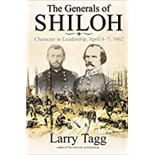 The Generals of Shiloh: Character in Leadership, April 6–7, 1862 (English Edition)