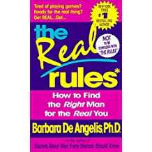 The Real Rules: How to Find the Right Man for the Real You (English Edition)